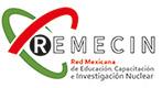Red Mexicana de Educación, Capacitación e Investigación Nuclear - REMECIN (Miembro colaborador)