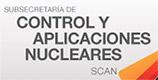 Subsecretaría de Control y Aplicaciones Nucleares (SCAN)